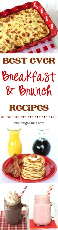 Best Ever Breakfast and Brunch Recipes! ~ from TheFrugalGirls.com ~ you'll love these delicious Breakfast Casseroles, Brunch Favorites and yummy drinks - perfect for guests, holidays, and delicious weekend brunches!