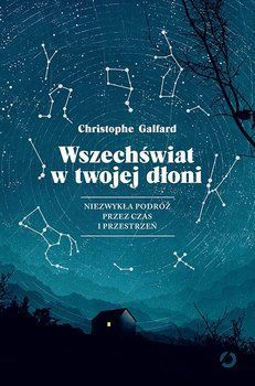 Wszechświat w twojej dłoni - Galfard Christophe   Książka w Sklepie EMPIK.COM