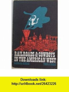 Railroads  Cowboys in the American West (Then and There Series) (9780582205338) Barbara Currie, Marjorie Reeves , ISBN-10: 0582205336  , ISBN-13: 978-0582205338 ,  , tutorials , pdf , ebook , torrent , downloads , rapidshare , filesonic , hotfile , megaupload , fileserve