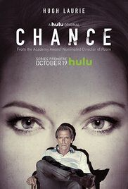 Chance (Hulu-October 11, 2017) Season 2-A forensic neuro-psychiatrist reluctantly enters a dangerous and violent world of mistaken identity, police corruption and mental illness. Created by Alexandra Cunningham, Kem Nunn. Stars: Hugh Laurie, Greta Lee, Ethan Suplee.