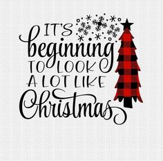 It's Beginning to Look a lot like Christmas Svg Christmas Plaid Christmas, Christmas Svg, Christmas Printables, Christmas Projects, Christmas Shirts, Holiday Crafts, Christmas Holidays, Christmas Labels, Cute Christmas Wallpaper