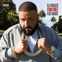 For Free, a song by DJ Khaled, Drake on Spotify