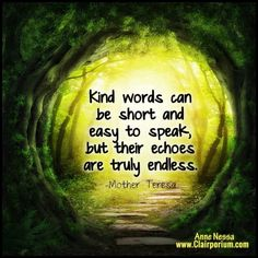 Kind words and also be kind to others