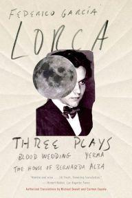 Three Plays: Blood Wedding, Yerma, The House of Bernarda Alba