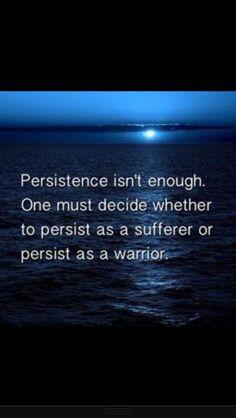 Persist as a warrior