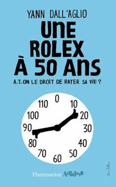 Une rolex à 50 ans par Yann Dall'aglio