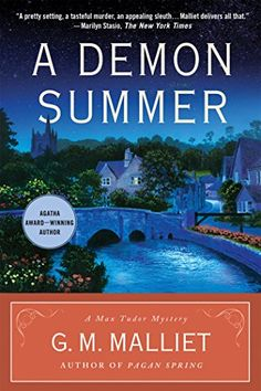 A Demon Summer: A Max Tudor Mystery (A Max Tudor Novel) by G. M. Malliet.  Pleaae click on the book jacket to check availability or place a hold @ Otis.  10/18/15