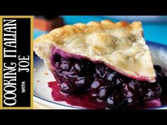 How to Make Blueberry Pie — Cooking Italian With Joe Recipe