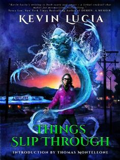 Things Slip Through by Kevin Lucia http://www.amazon.com/dp/B00GIOAXU4/ref=cm_sw_r_pi_dp_Z51gxb1TV7T06