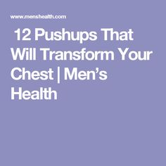 ​ 12 Pushups That Will Transform Your Chest | Men's Health