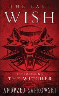 The Last Wish Introducing The Witcher by Andrzej Sapkowski eBook The Witcher 1, The Witcher Books, Free Books, Good Books, Books To Read, Sword Of Destiny, The Last Wish, Game Of Thrones Books, First Novel