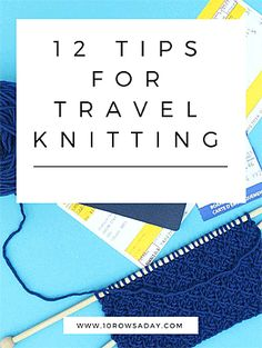 12 tips for knitting on the go | 10 rows a day