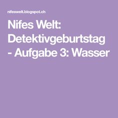 Nifes Welt: Detektivgeburtstag - Aufgabe 3: Wasser