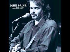John Prine - All The Best (HQ Audio)