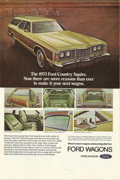 1973 Ford Country Squire. I love station wagons, but this had to be one of the most hideous wagons on the road. Putrid, phlegm green paint? Standard! Shiny, fugly acres of green vinvl inside? Also standard! So many vinyl trees gave their lives for the outside of this car, all in vain.