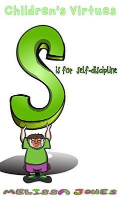 Children's #Book - Children's Virtues: S is for Self-Discipline by Melissa Jones, http://www.amazon.com/dp/B00LU32NZQ/ref=cm_sw_r_pi_dp_v1R7tb0QVZZD8