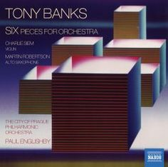 Tony Banks, composer - SIX Pieces for Orchestra - Download or Buy - Tony Banks Music