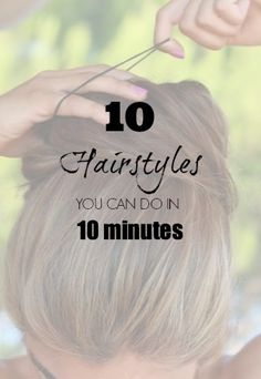 Cute Hairstyles: 10 Ideas You Can do in Under 10 Minutes