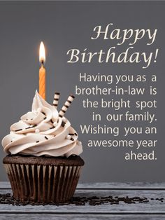 Have an Awesome Year - Happy Birthday Card for Brother-in-Law: If you've got a great brother-in-law in your life, this birthday card will let him know! A delicious, candle-topped cupcake wishes him an