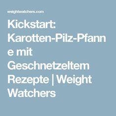 Kickstart: Karotten-Pilz-Pfanne mit Geschnetzeltem Rezepte | Weight Watchers