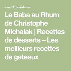 Le Baba au Rhum de Christophe Michalak | Recettes de desserts – Les meilleurs recettes de gateaux