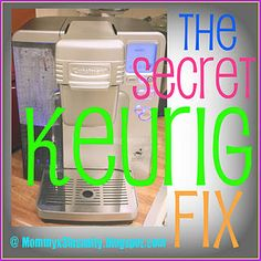 The Secret Keurig Fix