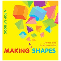 Making Shapes A Pop-Up Book by Independent Publishers Group - $15.00
