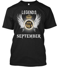 Legends Are Born In September! Black T-Shirt Front