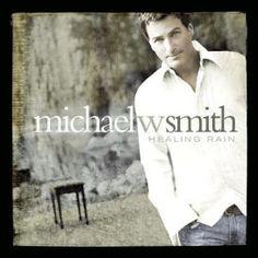Healing Rain by Michael W. Smith. Release Date:10/26/2004 Label:Reunion