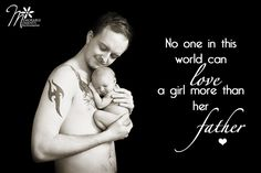 A beautiful quote for a father and his daughter, love, daddy's little girl