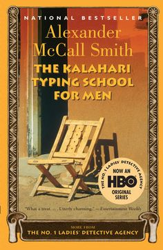 The Kalahari Typing School for Men by Alexander McCall-Smith