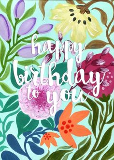 Erin Brown - Floral Happy Birthday To You