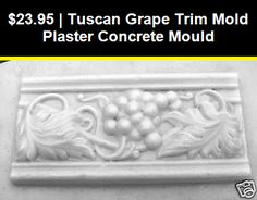 Slip Casting Molds And Kits 83898 Tuscan Grape Trim Mold Plaster Concrete Mould Buy It Now Only 23 95 On Ebay Casting M Concrete Molds Concrete Tuscan