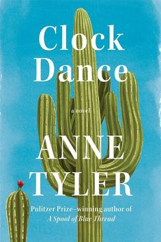 The Best New Books Coming Out Summer 2018: Clock Dance by Anne Tyler