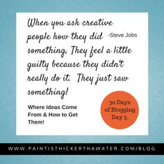3 Genius Ways To Grab Hold Of Ideas for Artmaking! - Have you ever been stumped for ideas, or faced a blank canvas. Well I've put together 3 simple yet genius ideas that will help!                                 www.paintisthickerthanwater.com/wheredoideascomefrom