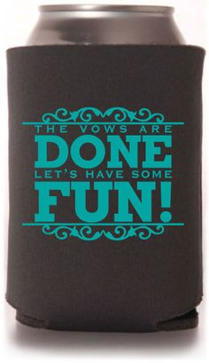 A Great From Totally Wedding Koozies