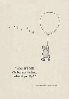 What if I fall? Oh,but my darling,what if you fly?- Quote poster Winnie the Pooh and Erin Hanson classic vintage style poster print What if I fall? Oh,but my darling,what if you fly?- Quote poster Winnie the Pooh and Erin Hanson classic vintage style Erin Hanson, Fly Quotes, Cute Quotes, Darling Quotes, Bible Quotes, Qoutes, Illustration Design Graphique, Illustration Art, Geometric Tatto