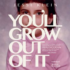 You'll Grow out of It by Jessi Klein, A New York Times Pick for New Books We're Reading This Summer