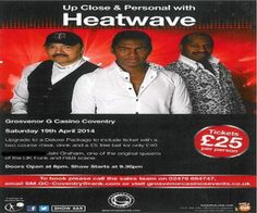 Heatwave and Jaki Graham at Grosvenor G Casino Coventry,Ricoh Arena,Coventry,CV6 6GE,United Kingdom on 19th April at 8pm-11.30pm, Price:VIP seats:35,Standing:25, A legendary band with hits spanning many decades, Category:Live Music   Gig.