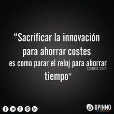 No ahorrar en innovación