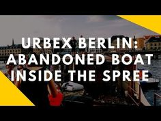 A Visit to an Abandoned Boat in the Spree River via @fotostrasse
