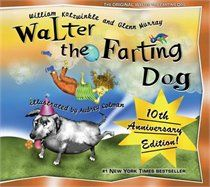 Walter The Farting Dog...nice book for kids