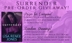 ***GIVEAWAY*** To celebrate the upcoming release of SURRENDER I'm hosting a HUGE giveaway with freebies for EVERYONE plus special drawing prizes!! Enter here: http://lisareneejones.com/giveaway