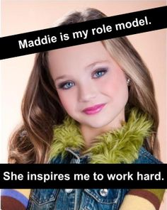 Dance Mom Confessions: Maddie is an amazing hard working dancer! I look up to her and she makes me want to dance my hardest