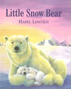 Winter picture book about a little polar bear by illustrator Hazel Lincoln
