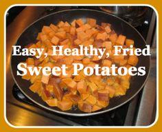 Easy, Healthy, Fried Sweet Potatoes