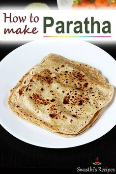 Paratha is an unleavened flaky layered flatbread made with whole wheat flour oil and water. Recipe with step by step photos. Lunch Snacks, Lunch Box Recipes, Breakfast Recipes, Vegan Breakfast, Snack Box, Dinner Recipes, Indian Bread Recipes, North Indian Recipes, Indian Breads