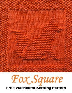 Fox washcloth dishcloth afghan square free knitting pattern Fox washcloth dishcloth afghan square free knitting pattern Record of Knitting Wool rotating, weaving and stitching care. Knitted Squares Pattern, Knitted Dishcloth Patterns Free, Knitting Squares, Knitted Washcloths, Crochet Dishcloths, Baby Knitting Patterns, Knit Blanket Squares, Crochet Patterns, Vogue Knitting