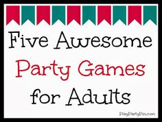 Five Awesome Party Games for Adults