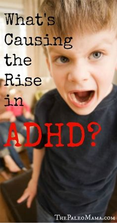 What's Causing the Rise in ADHD? | www.thepaleomama.com - ADD / ADHD